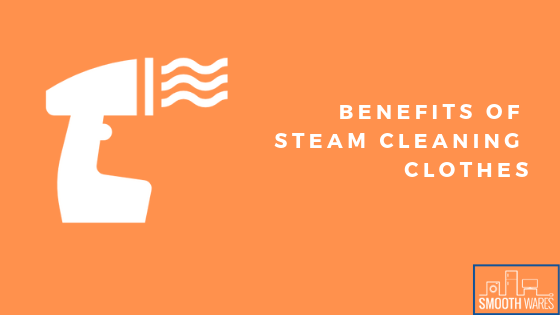 Benefits of steam cleaning clothes